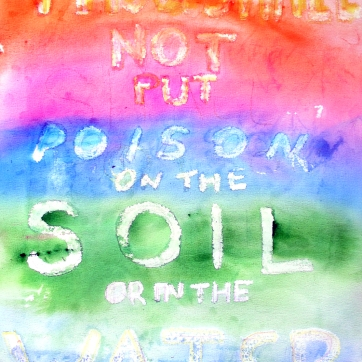 Thou Shall Not Put Poison on the Soil or in the Water, watercolor and oil pastel on paper, 24 by 20 in. Emilia Kallock 2016