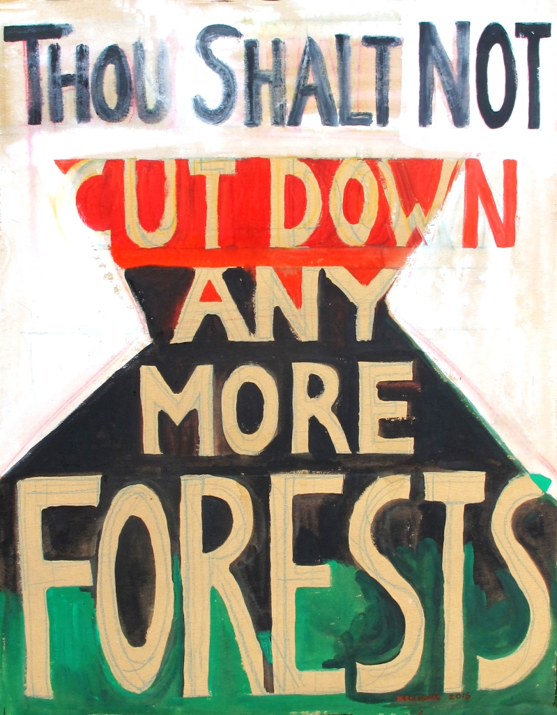 Thou Shalt Not Cut Down Any More Forests, acrylic on industrial wallpaper, 31 by 25 in. Emilia Kallock 2016